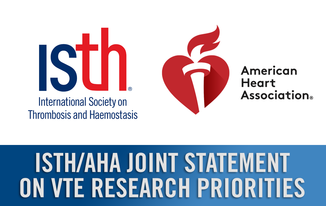 ISTH and the American Heart Association Release Scientific Statement Outlining Venous Thromboembolism Research Priorities