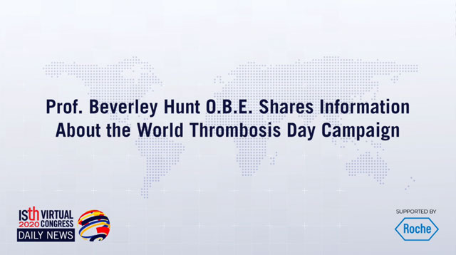 Prof. Beverley Hunt O.B.E. Shares Information About the World Thrombosis Day Campaign