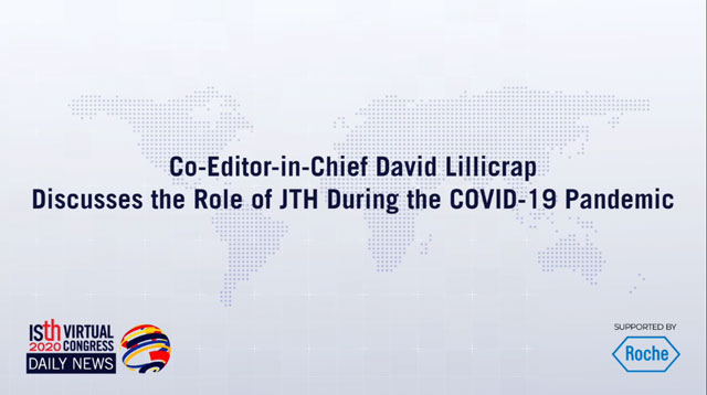 Co-Editor-in-Chief David Lillicrap Discusses the Role of JTH During the COVID-19 Pandemic