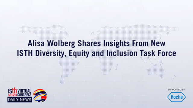 Alisa Wolberg Shares Insights From New ISTH Diversity, Equity and Inclusion Task Force