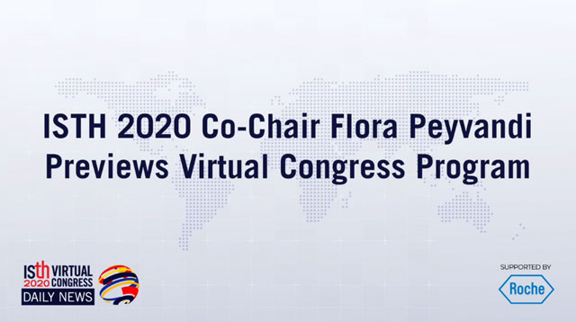 ISTH 2020 Co-Chair Flora Peyvandi Previews Virtual Congress Program