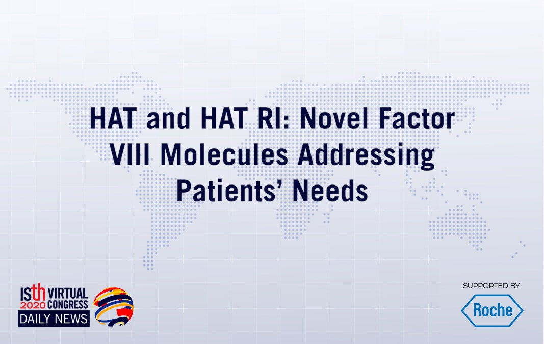HAT and HAT RI: Novel Factor VIII Molecules Addressing Patients' Needs